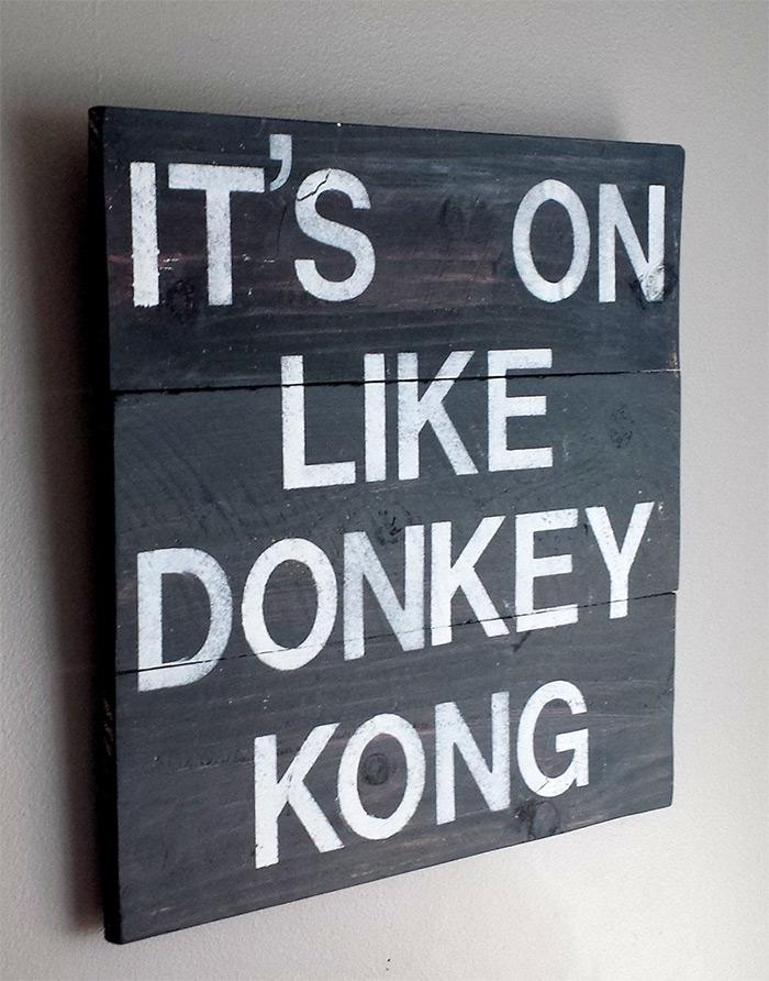 DK sign - its on like Donkey Kong wallart