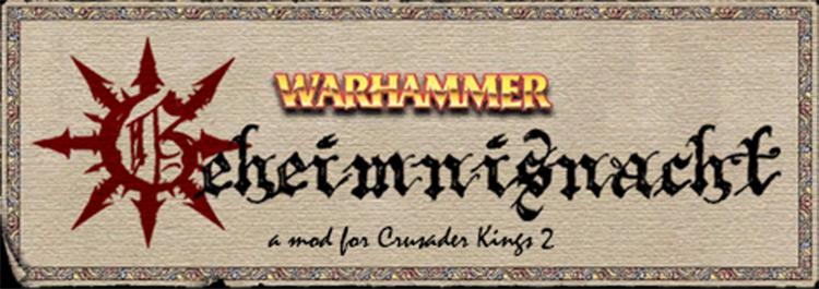 Warhammer: Geheimnisnacht - CK2 game mod