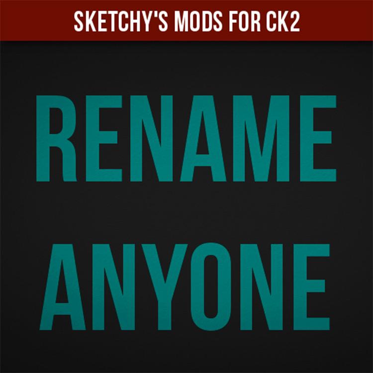 Rename Anyone Screenshot - CK2 mod