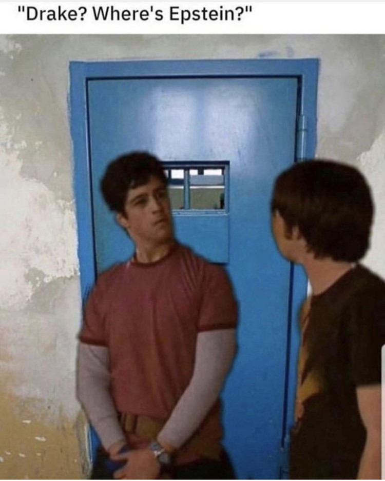 Drake & Josh Door Hole meme - Drake, where's Epstein?