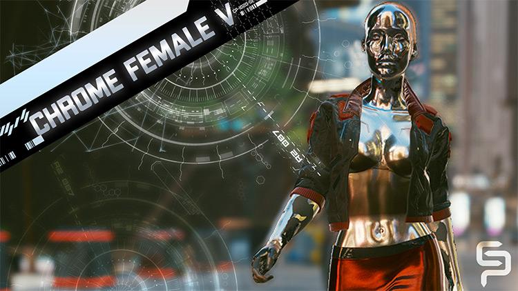 Chrome Female V / Cyberpunk 2077 Mod