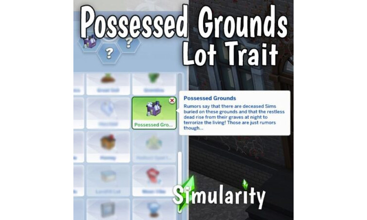Possessed Grounds Lot Trait for The Sims 4