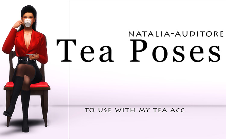 Tea Poses Pack for The Sims 4