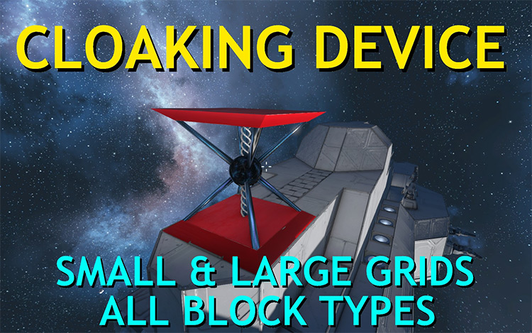 Cloaking Device Mod for Space Engineers