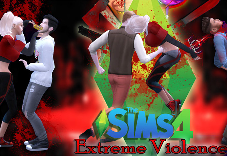 Extreme Violence Mod for Sims 4