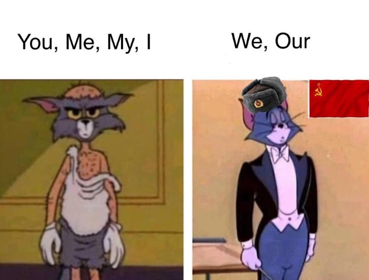 You, Me My I - We, Our Tom meme