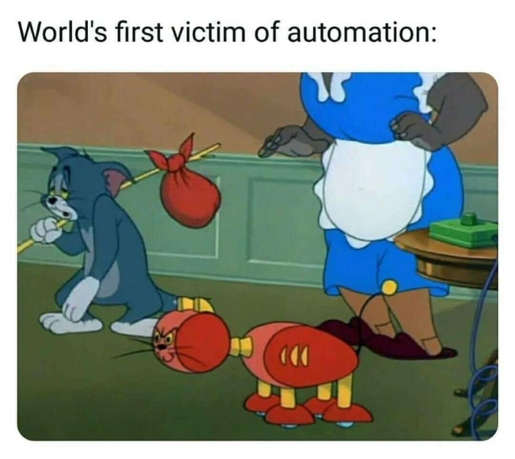 Worlds victim of automation, Tom the cat meme