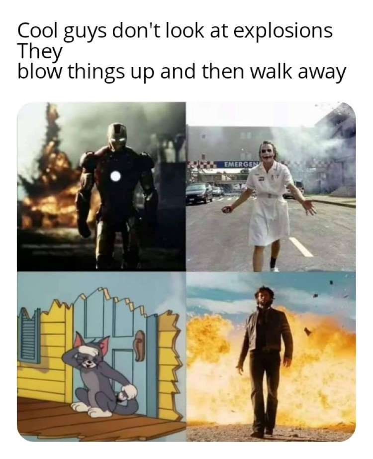Cool guys dont look at explosions meme