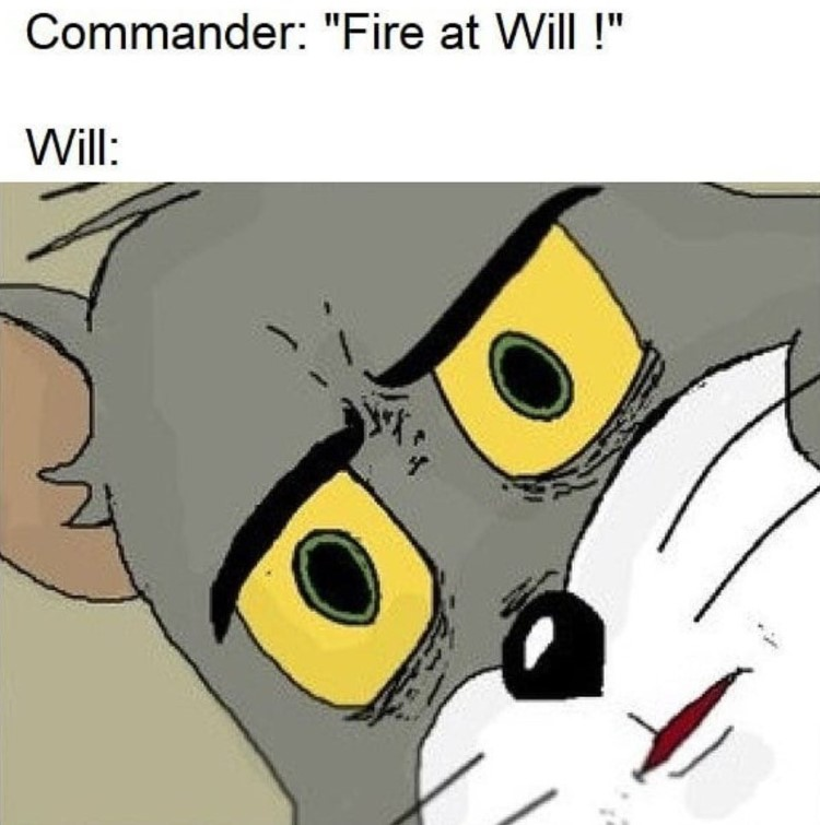Fire at will, Will/Tom meme