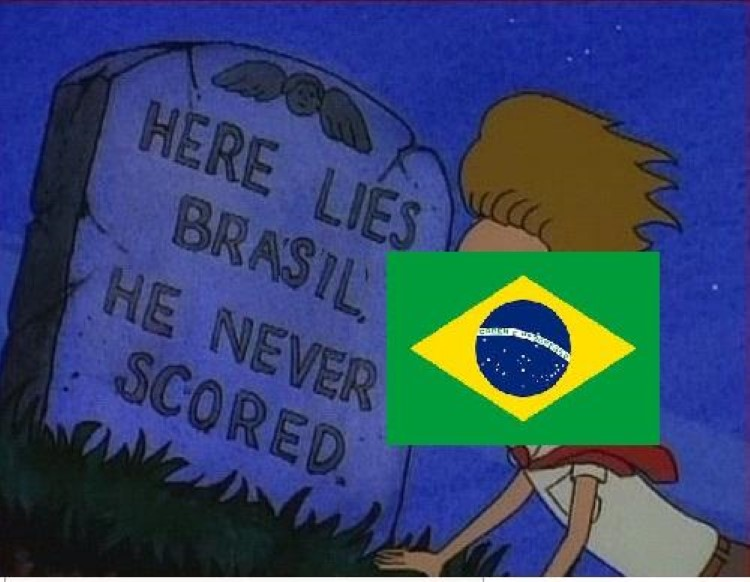 Here lies Beavis/Brasil, he never scored meme