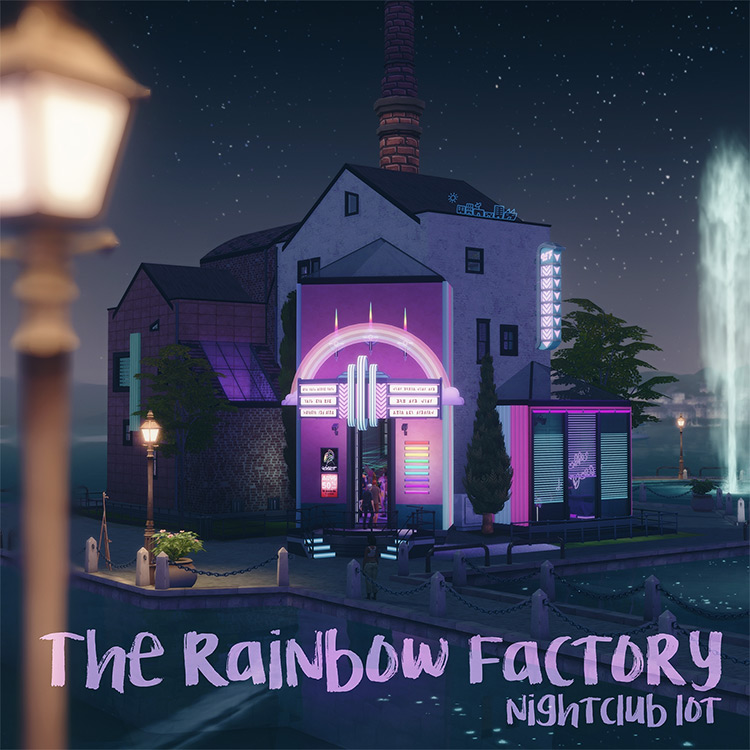 The Rainbow Factory Dance Club Lot / The Sims 4