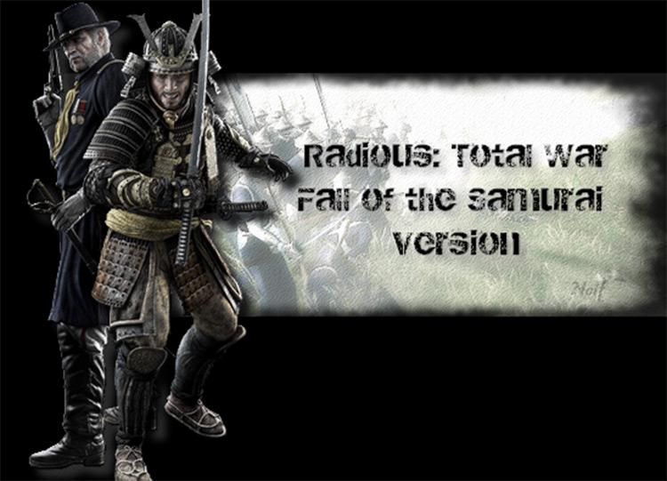 Radious Total War Mod - Fall of the Samurai version