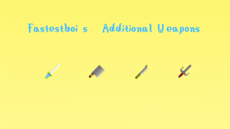 Fastestboi's Additional Weapons Mod for Stardew Valley