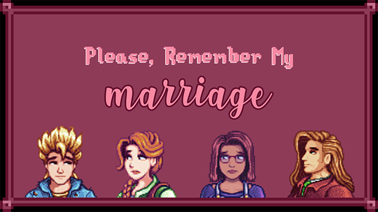 Please Remember My Marriage Mod for Stardew Valley