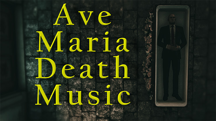 Ave Maria Death Music Mod for Hitman 3