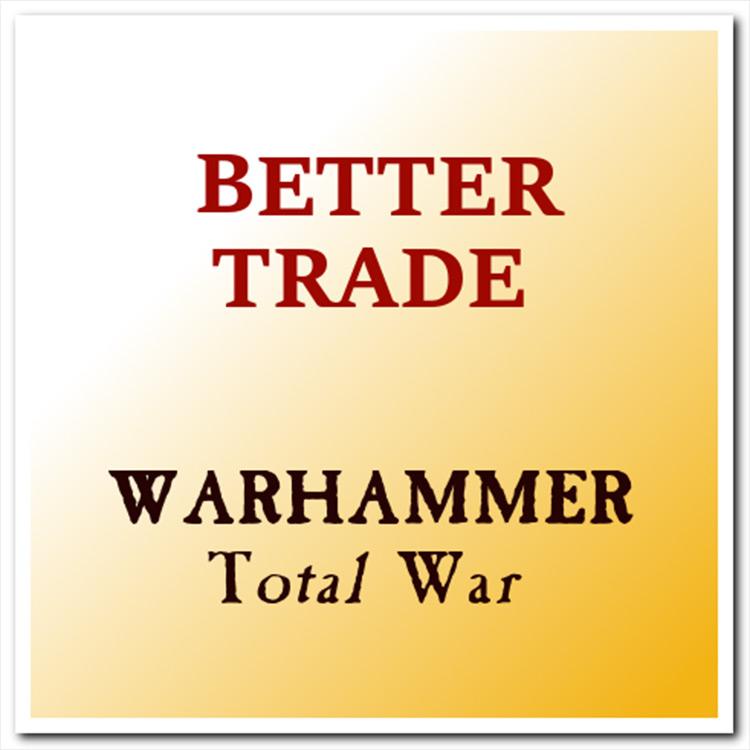 Better Trade Total War: Warhammer mod screenshot