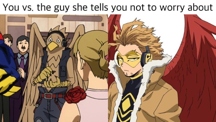 You vs the guy she tells you not to worry about