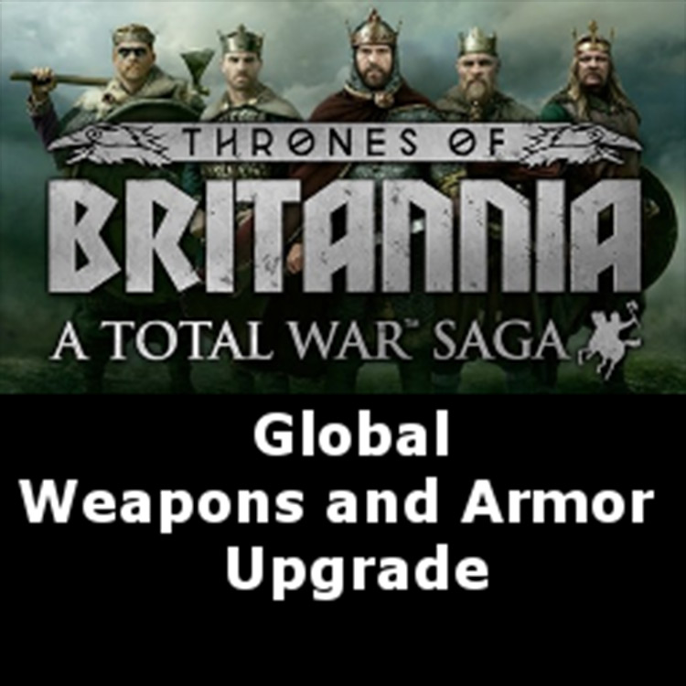 Global Weapons and Armor Upgrade Total War Saga: Thrones of Britannia mod