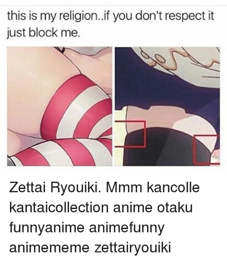 This is my religion meme for Zettai Ryoiki