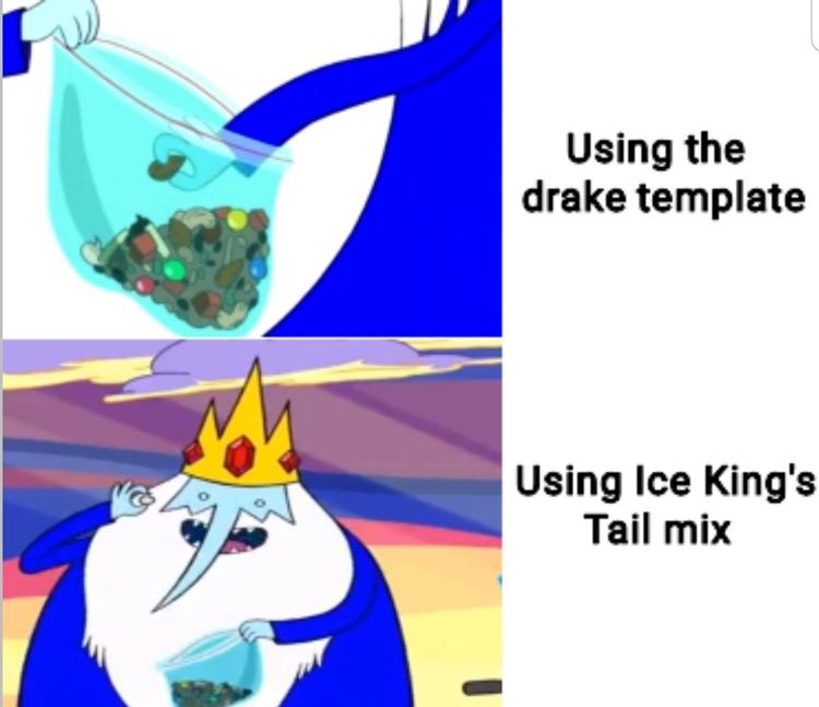 Using Ice Kings Tail Mix meme