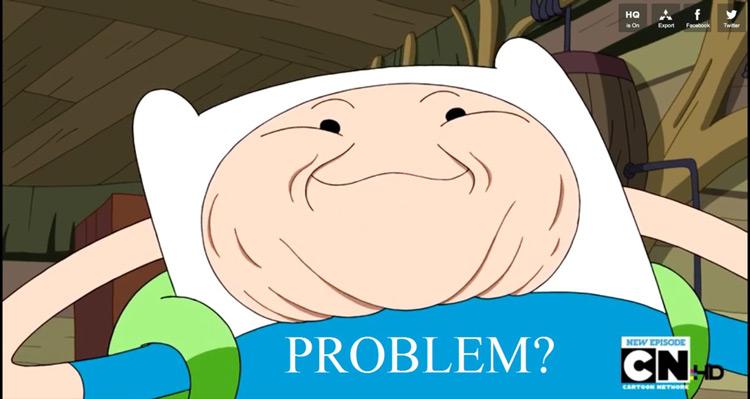 Problem? Finn face meme