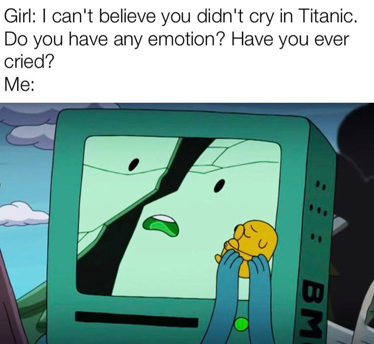 Did you even cry? Bmo meme