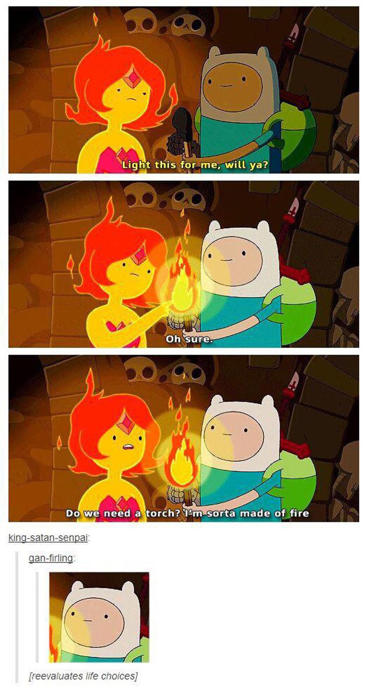 Light this will you? Finn Flame Princess meme