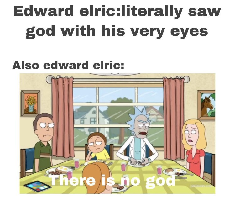There is no god - Ed Elric Rick & Morty meme crossover