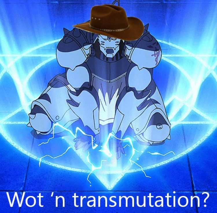 Wot n tarnation joke - Wot 'n Transmutation? Al meme