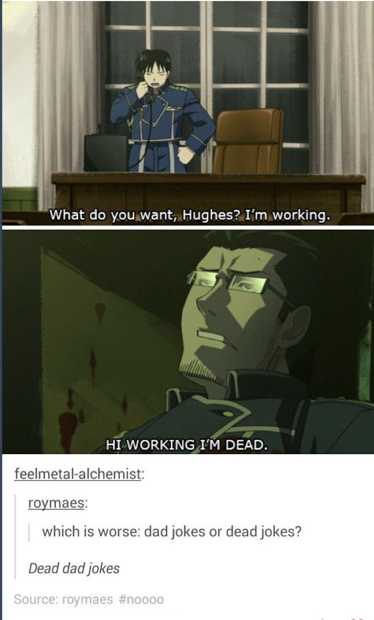 What do you want, Hughes? I'm working. Dead dad jokes meme