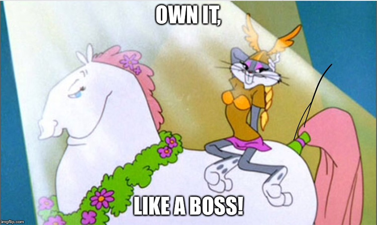 Bugs Bunny - Own It Like A Boss meme