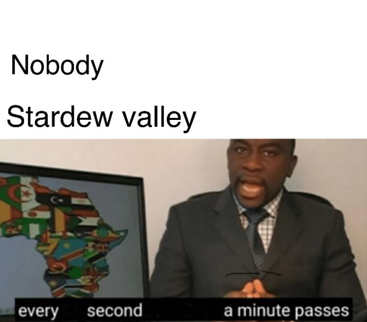 Starde Valley, every second a minute passes