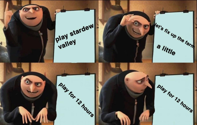 Gru playing Stardew for 12 hours meme