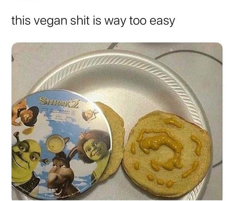 Vegan is way too easy Shrek meme