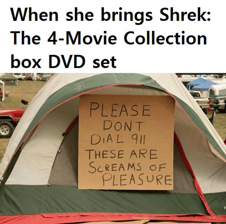 Shrek if you hear screams of pleasure