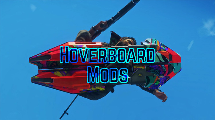 Hoverboard Edits Just Cause 4 mod