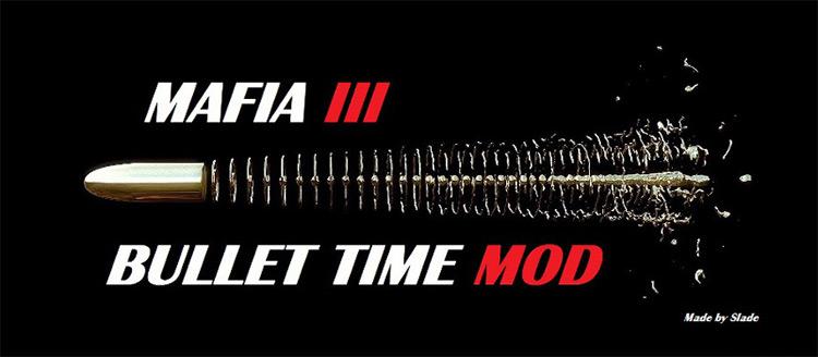 Bullet Time Mafia 3 Mod title