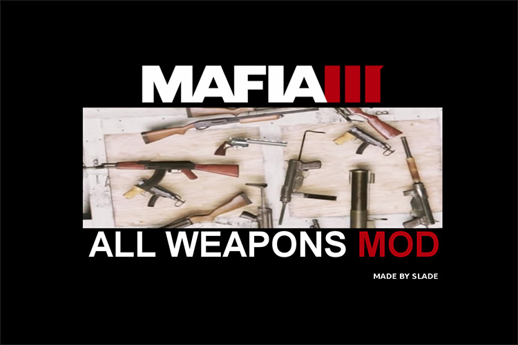 All Weapons Mafia 3 Mod title