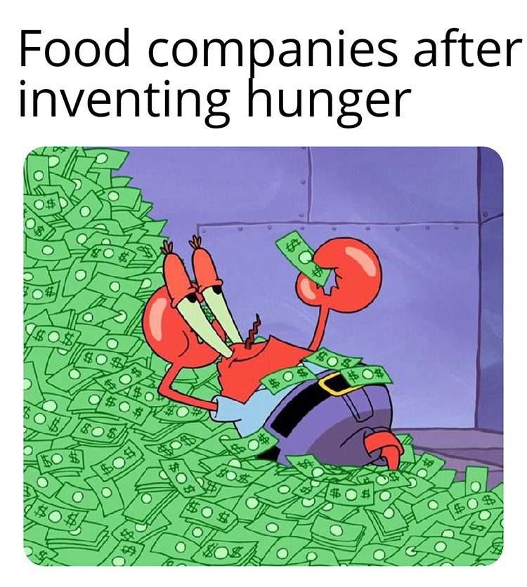 Food companies rich - mr krabs meme