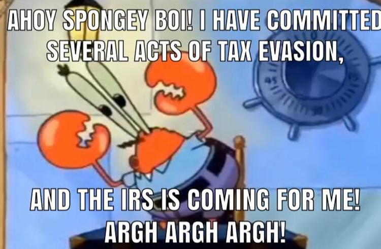 Mr Krabs IRS evasion meme