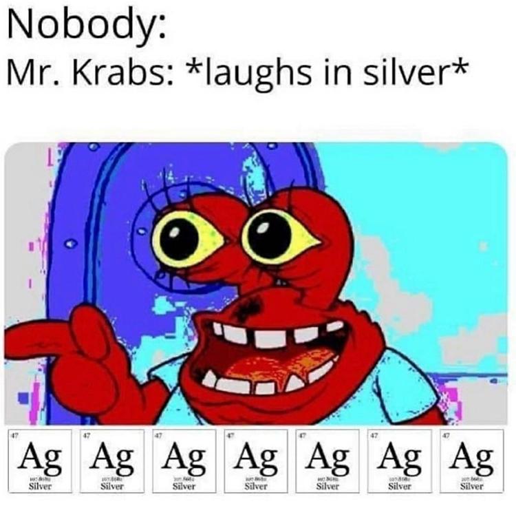 Mr Krabs laughs in silver - ag ag ag ag