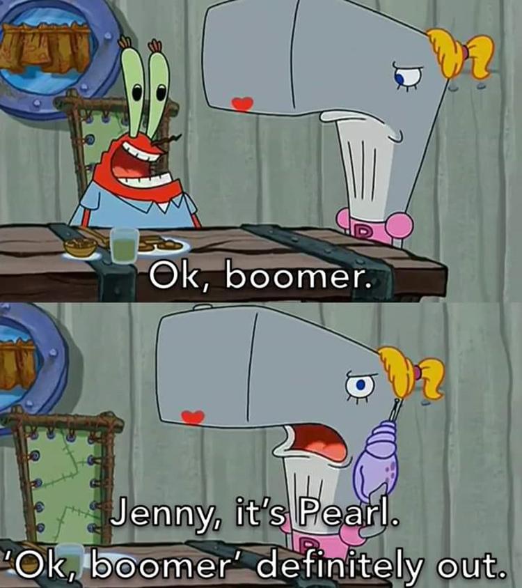 Mr Krabs OK boomer meme
