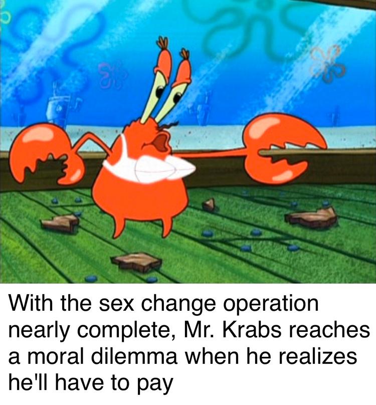 Mr krabs refusing to pay operation meme