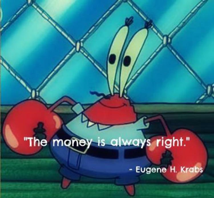 Mr Krabs - the money is always right