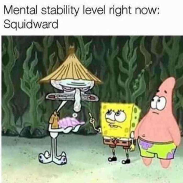 My mental stability is Squidward meme