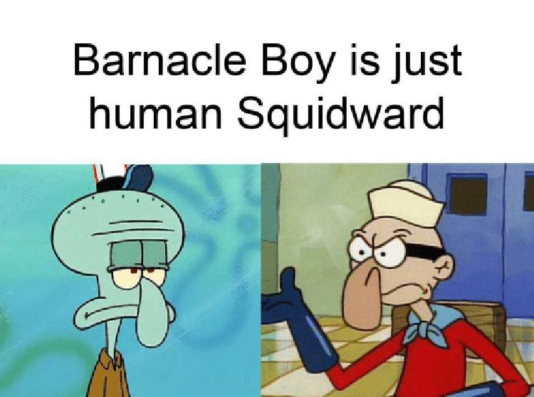 Barnacle boy and Squidward meme