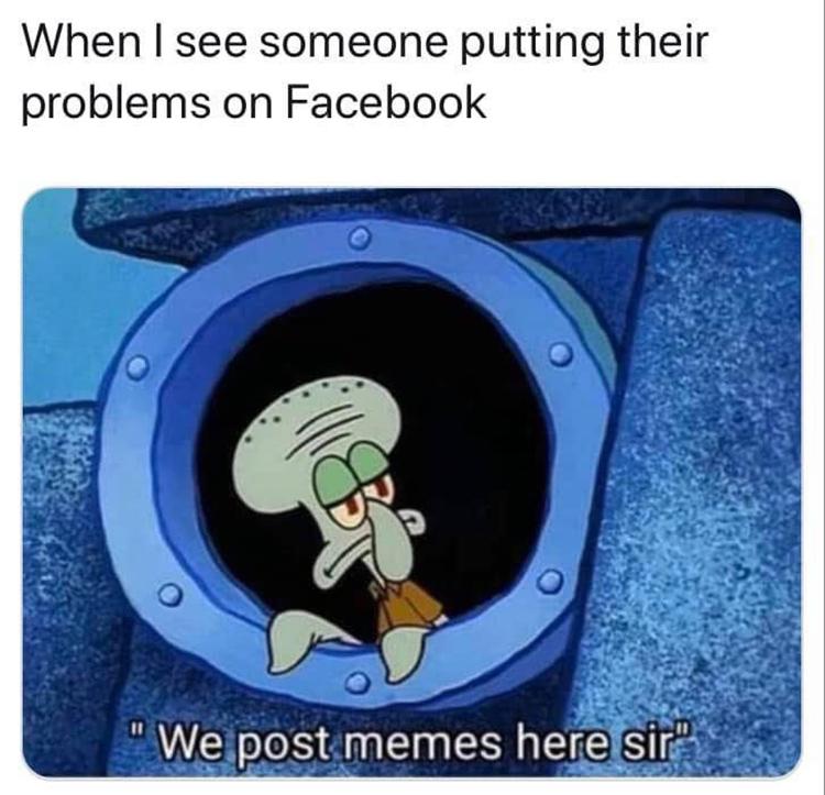 Squidward FB - we post memes here, sir