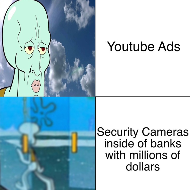 Video quality meme - YouTube ads vs bank cameras