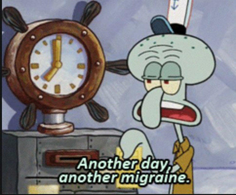 Another day, another migraine meme