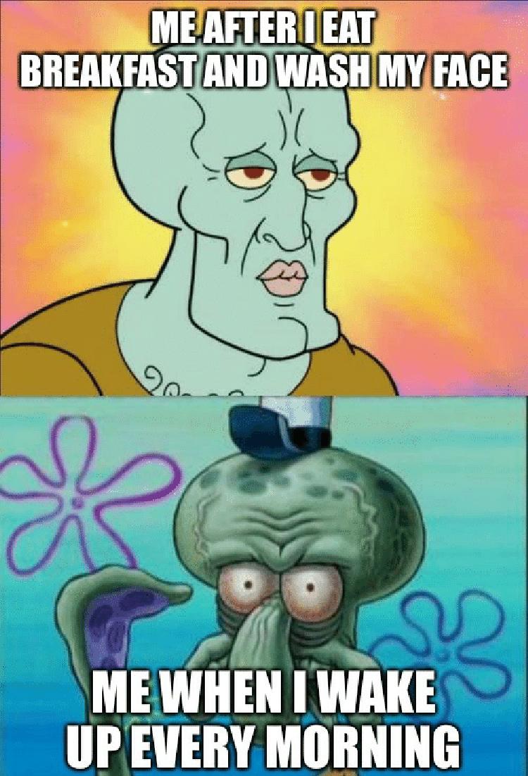 How I wake up vs after I shower meme